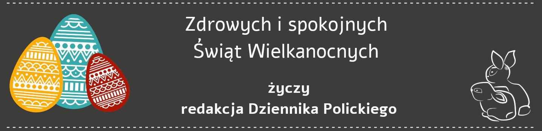 reklama | Życzenia Wielkanocne Dziennika Polickiego